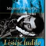 """""""Lisičije ludilo"""" Miomira Petrovića"""