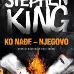 """Ko nađe - njegovo"" Stiven King"